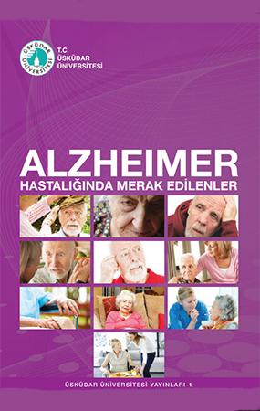 ALZHEIMER Hastalığında Merak Edilenler