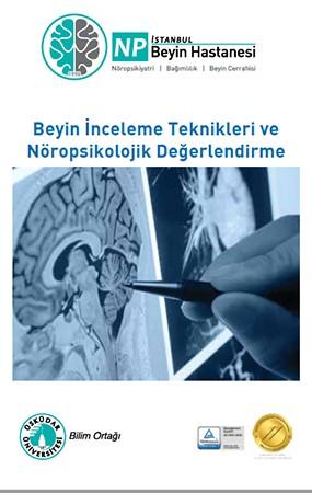 Beyin İnceleme Teknikleri ve Nöropsikolojik Değerlendirme