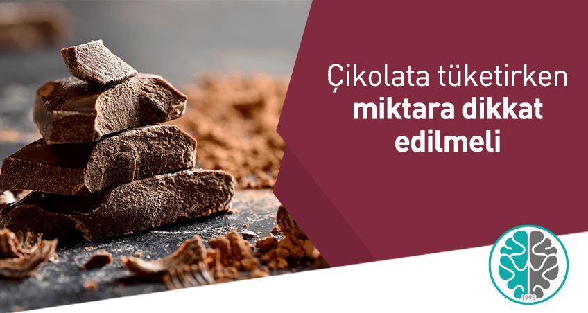 Çikolata tüketirken miktara dikkat edilmeli