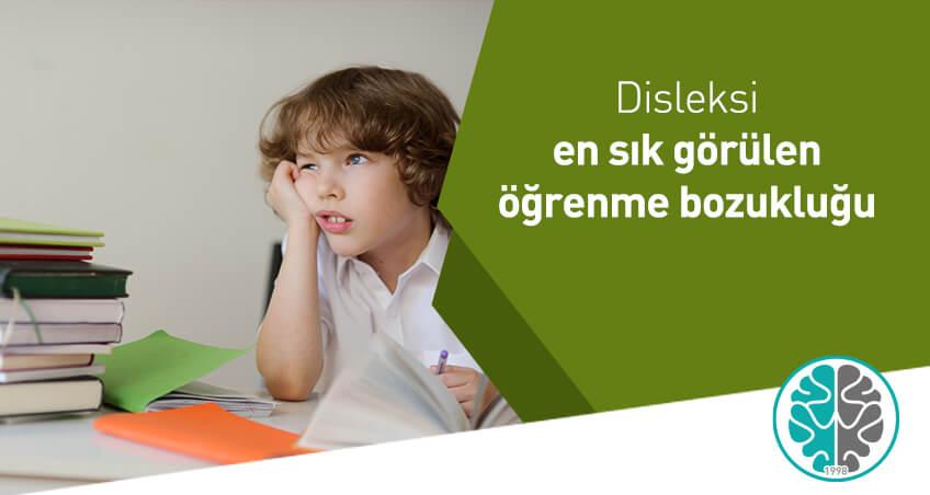 Disleksi en sık görülen öğrenme bozukluğu