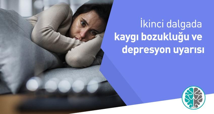 İkinci dalgada kaygı bozukluğu ve depresyon uyarısı