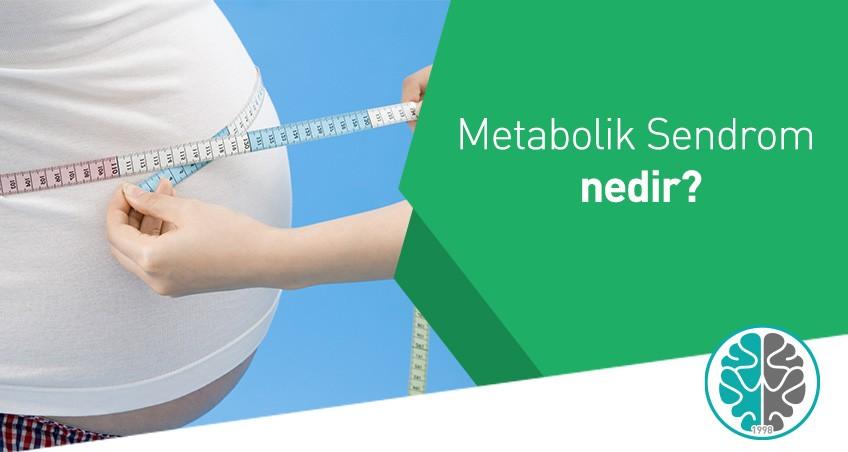Metabolik Sendrom Nedir? Belirtileri ve Tedavisi